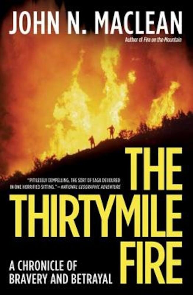 The Thirtymile Fire: A Chronicle of Bravery and Betrayal, Paperback