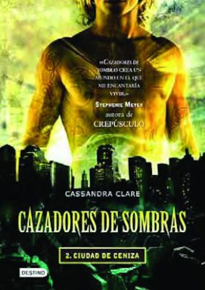 Cazadores de Sombras: Ciudad de Ceniza = The Mortal Instruments, Paperback