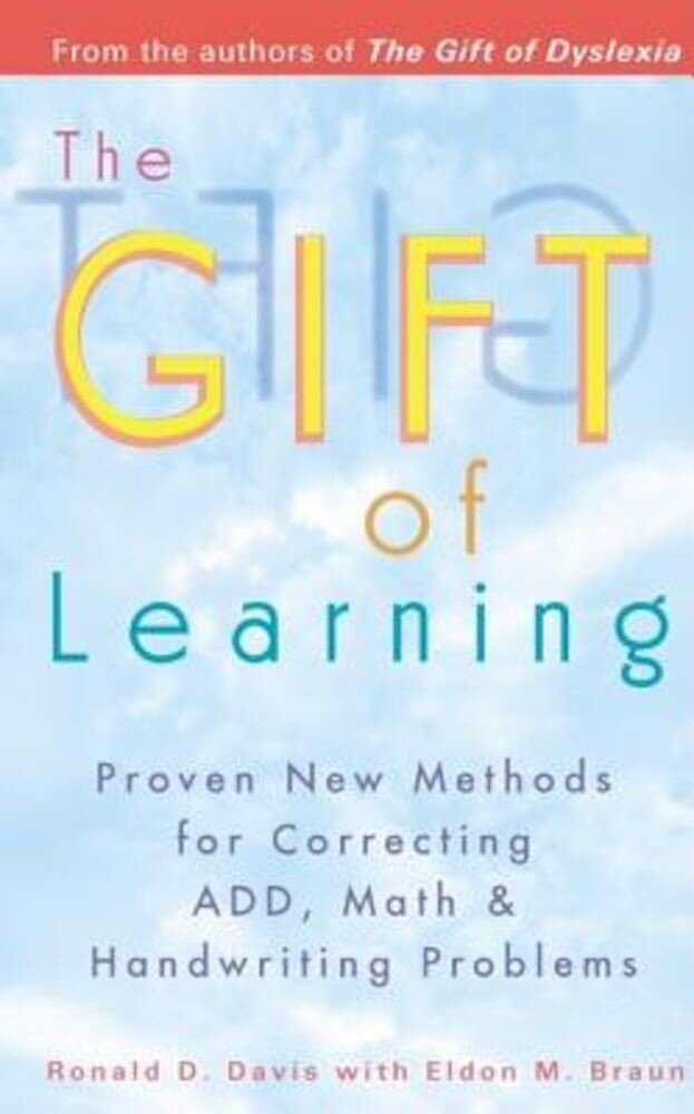 The Gift of Learning: Proven New Methods for Correcting Add, Math & Handwriting Problems, Paperback