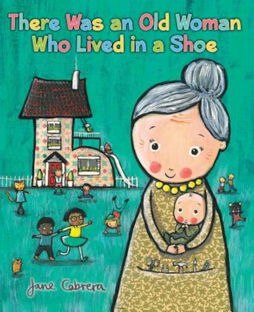 There Was an Old Woman Who Lived in a Shoe, Hardcover