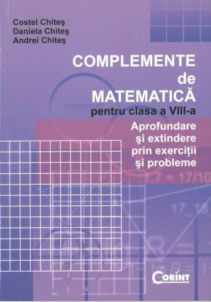 Coperta Carte Complemente de matematica pentru clasa a VIII-a