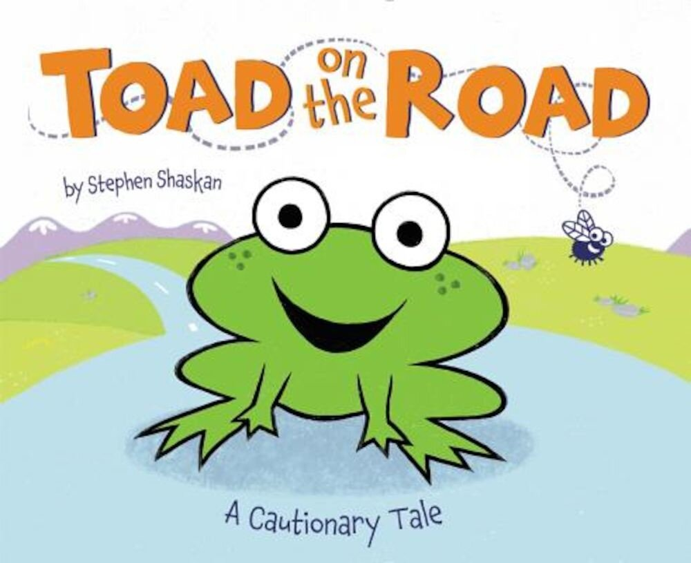 Toad on the Road: A Cautionary Tale, Hardcover