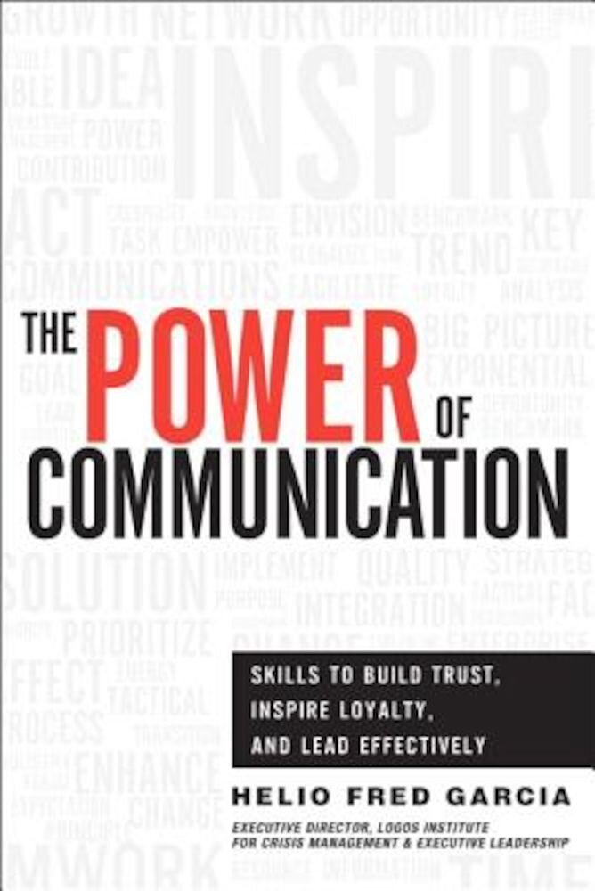 The Power of Communication: Skills to Build Trust, Inspire Loyalty, and Lead Effectively, Hardcover