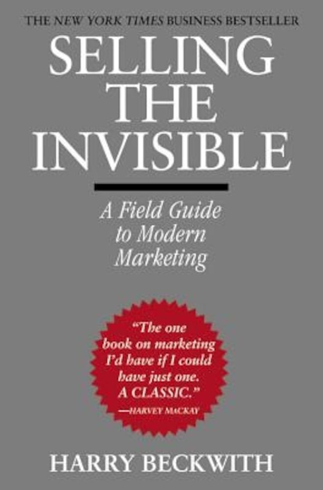 Selling the Invisible: A Field Guide to Modern Marketing, Paperback