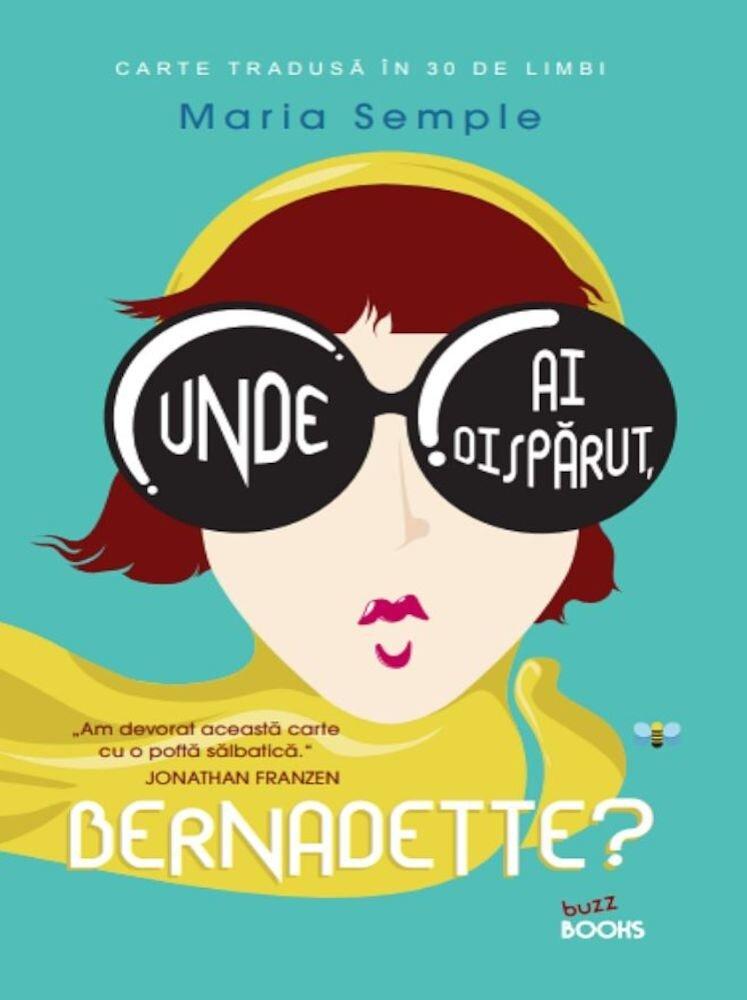 Coperta Carte Unde ai disparut, Bernadette?