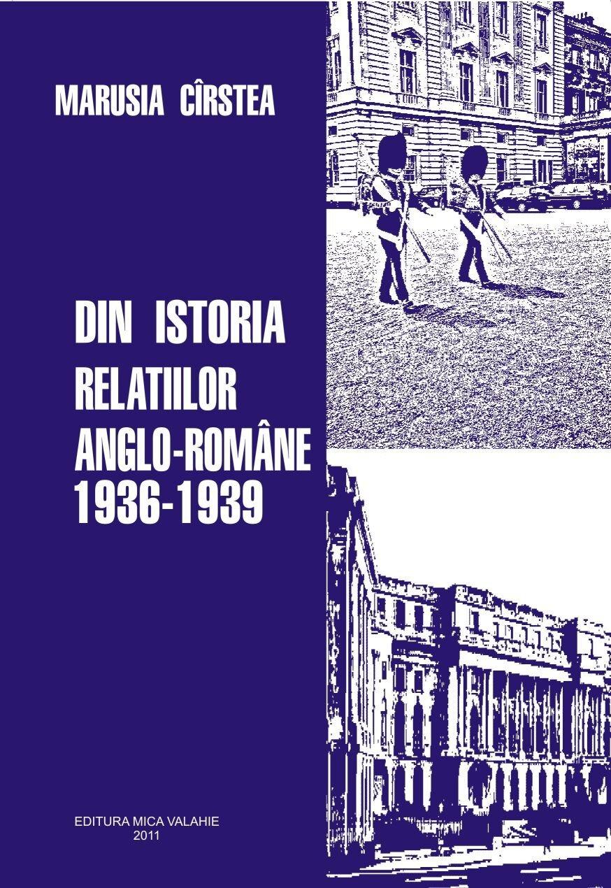 Din istoria relatiilor anglo-romane 1936-1939 (eBook)