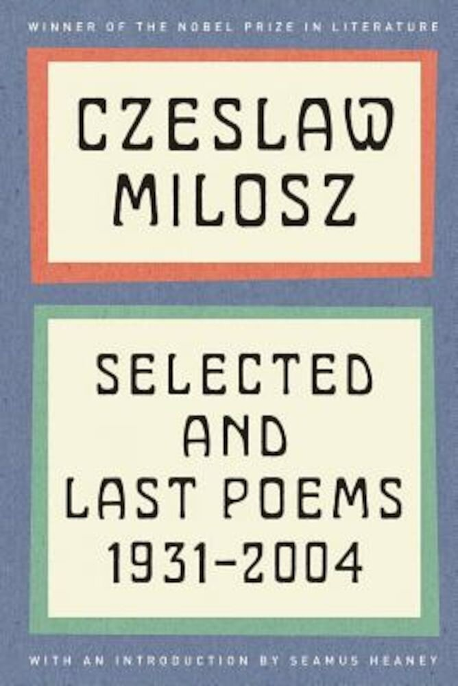 Czeslaw Milosz: Selected and Last Poems, 1931-2004, Paperback