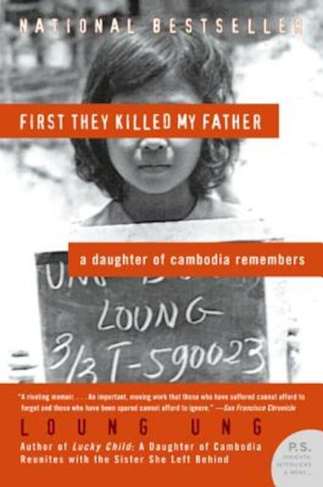 First They Killed My Father: A Daughter of Cambodia Remembers, Paperback
