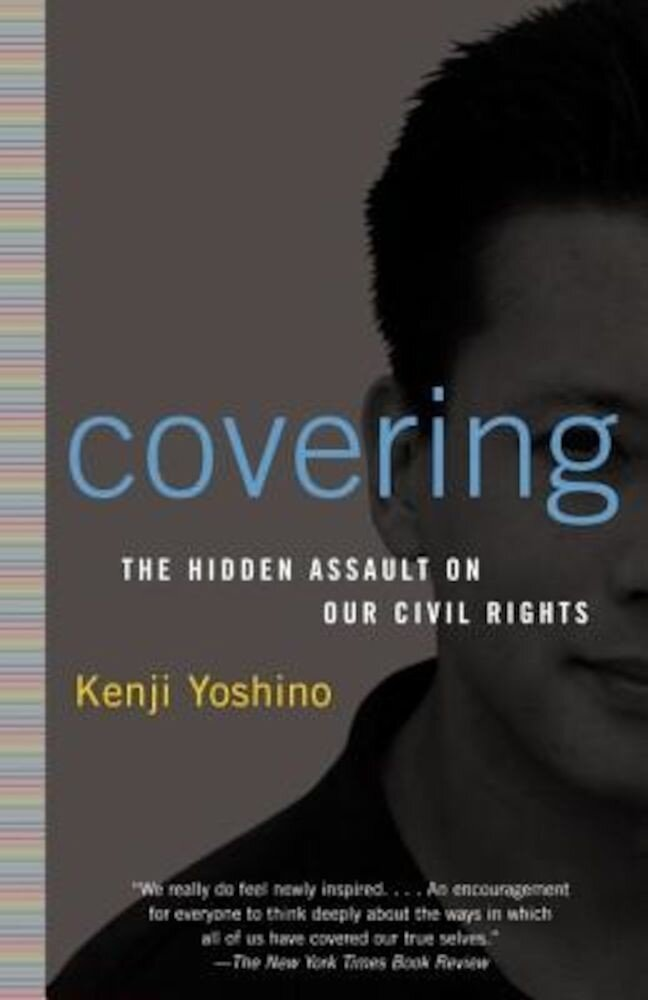 Covering: The Hidden Assault on Our Civil Rights, Paperback