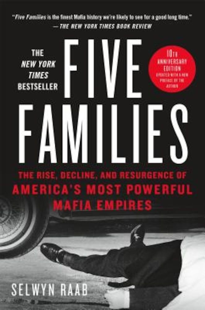 Five Families: The Rise, Decline, and Resurgence of America's Most Powerful Mafia Empires, Paperback