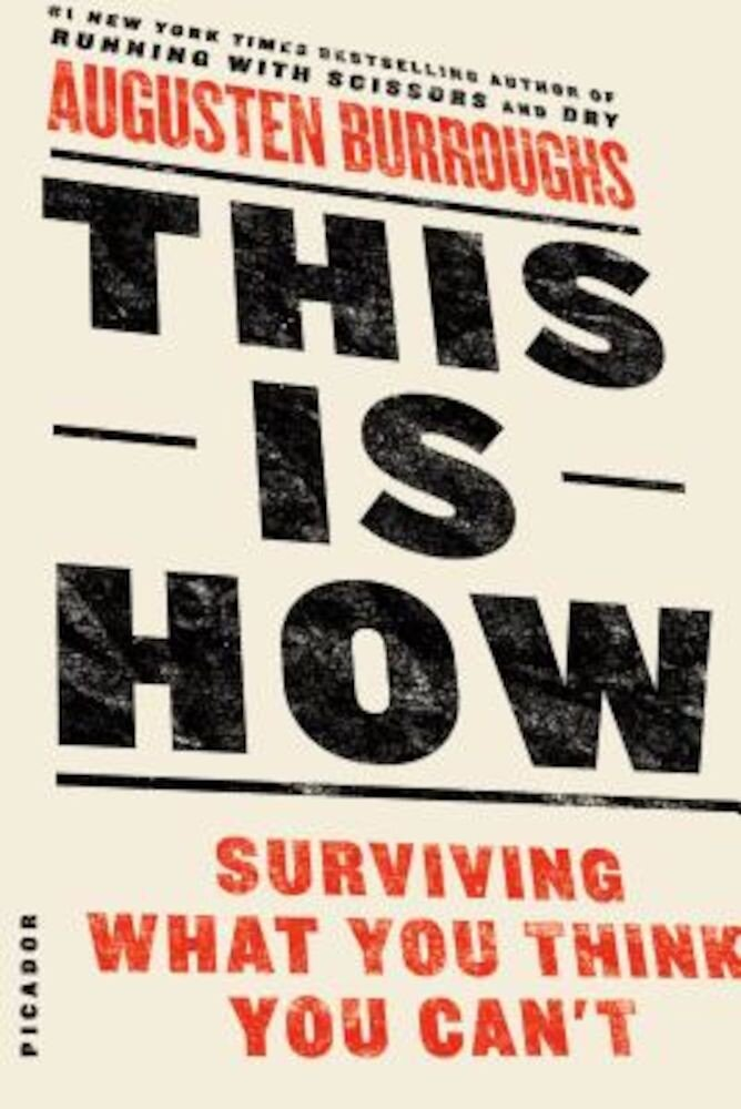 This Is How: Surviving What You Think You Can't, Paperback