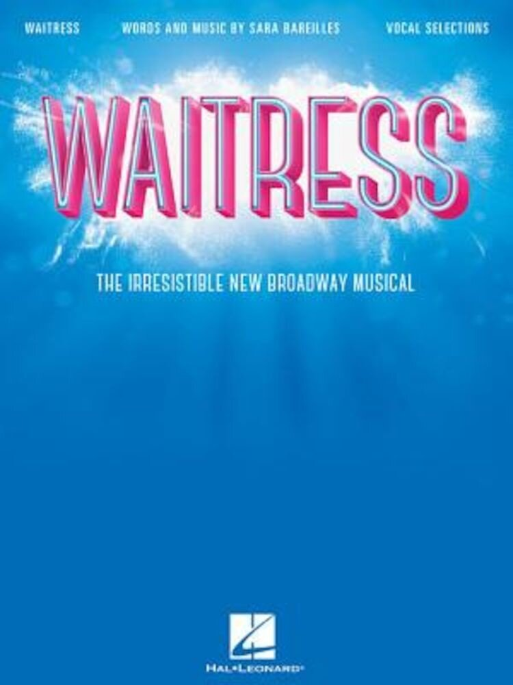 Waitress - Vocal Selections: The Irresistible New Broadway Musical, Paperback