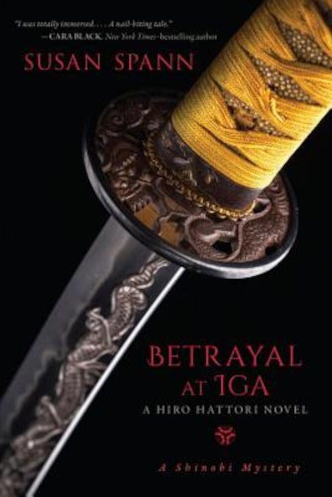 Betrayal at IGA: A Hiro Hattori Novel, Paperback