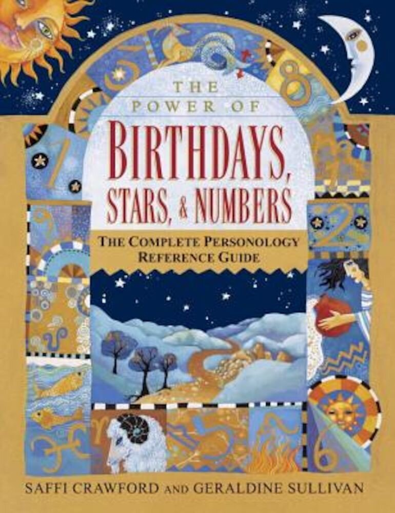 The Power of Birthdays, Stars & Numbers: The Complete Personology Reference Guide, Paperback