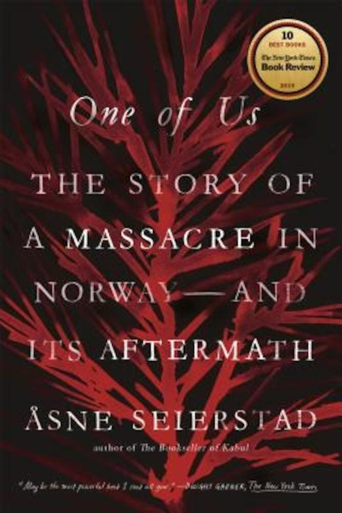 One of Us: The Story of a Massacre in Norway -- And Its Aftermath, Paperback