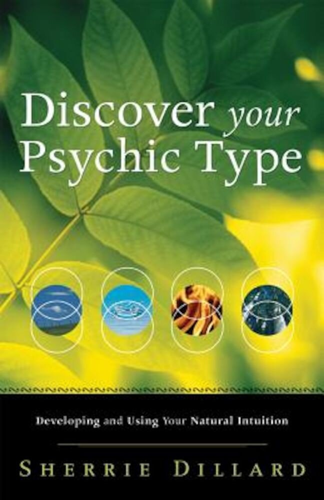Discover Your Psychic Type: Developing and Using Your Natural Intuition, Paperback