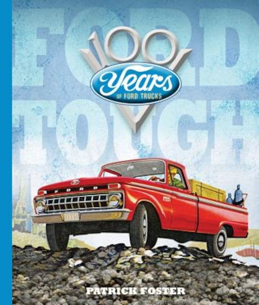 Ford Tough: 100 Years of Ford Trucks, Hardcover