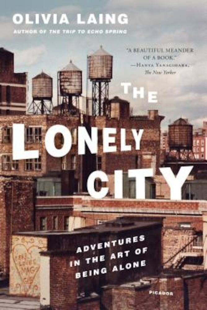 The Lonely City: Adventures in the Art of Being Alone, Paperback