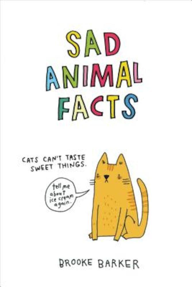 Sad Animal Facts, Hardcover