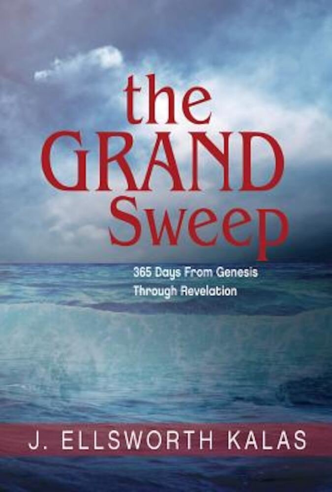 The Grand Sweep: 365 Days from Genesis Through Revelation, Paperback