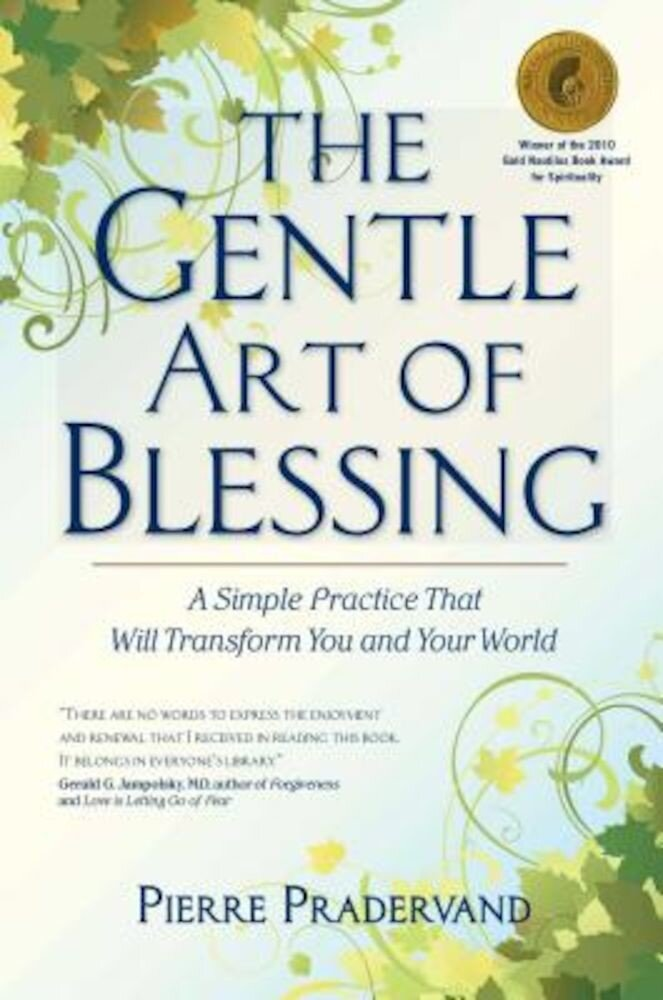 The Gentle Art of Blessing: A Simple Practice That Will Transform You and Your World, Paperback