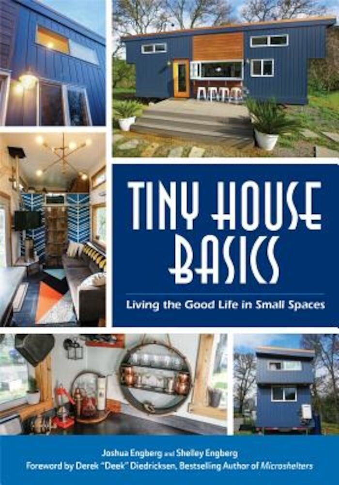 Tiny House Basics: Living the Good Life in Small Spaces, Paperback