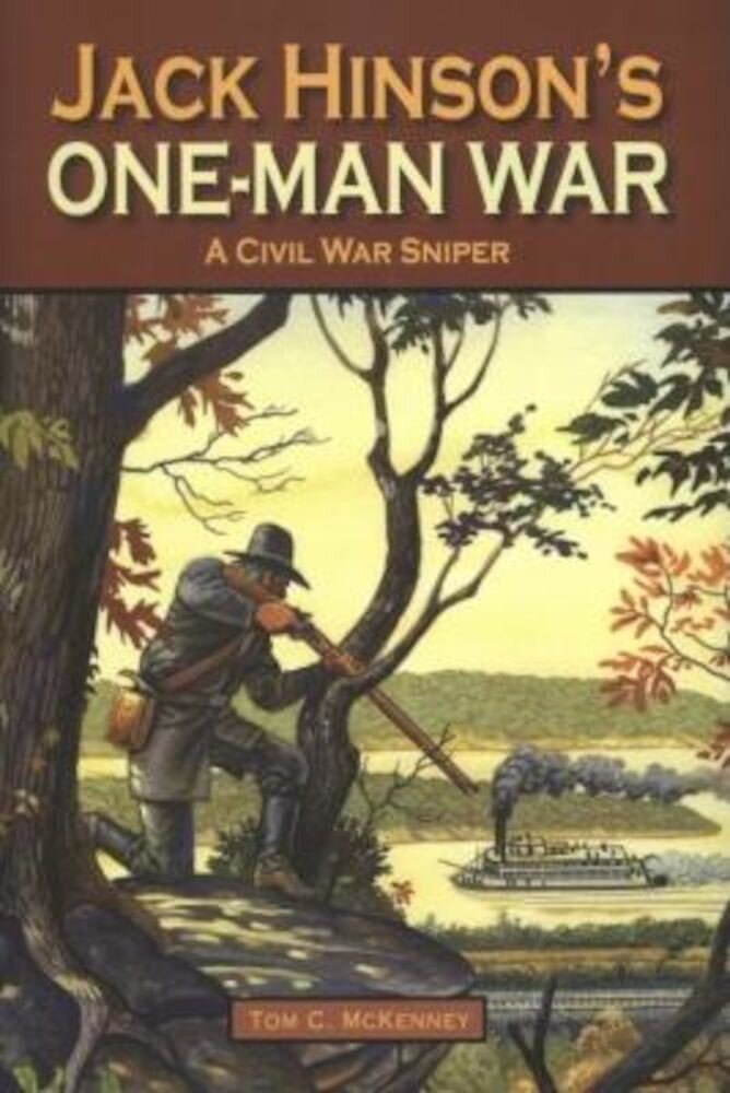 Jack Hinson's One-Man War, Hardcover