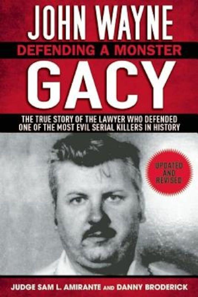 John Wayne Gacy: Defending a Monster, Paperback