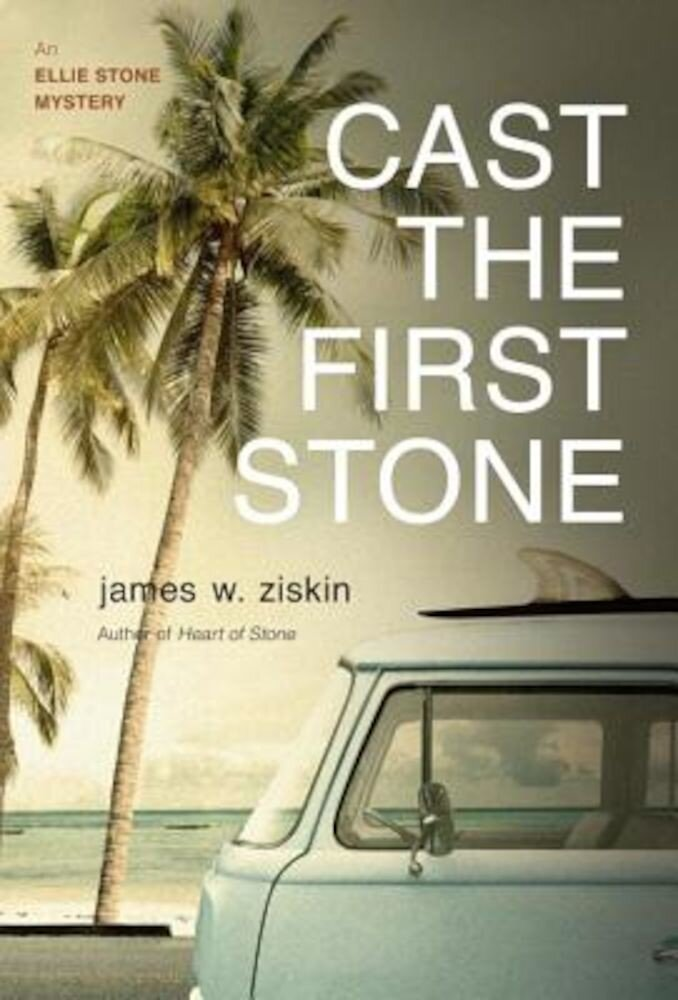 Cast the First Stone: An Ellie Stone Mystery, Paperback