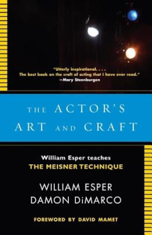 The Actor's Art and Craft: William Esper Teaches the Meisner Technique, Paperback