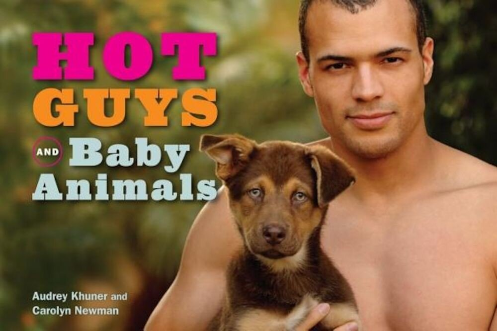 Hot Guys and Baby Animals, Hardcover