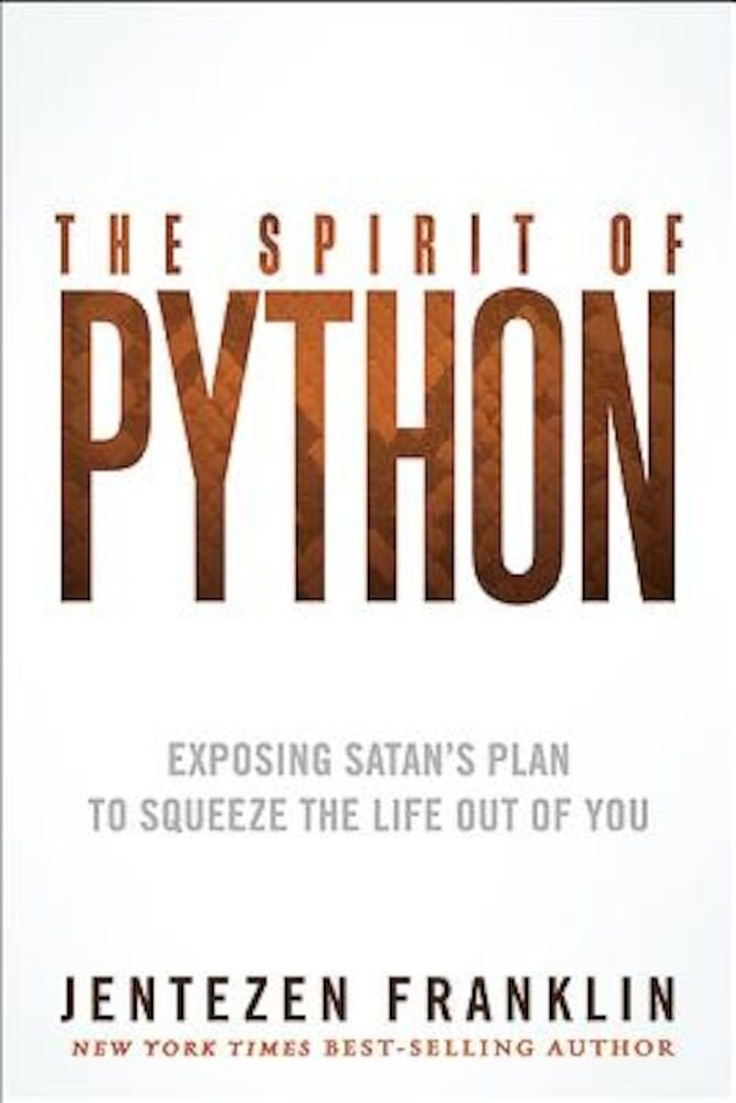 The Spirit of Python: Exposing Satan's Plan to Squeeze the Life Out of You, Paperback