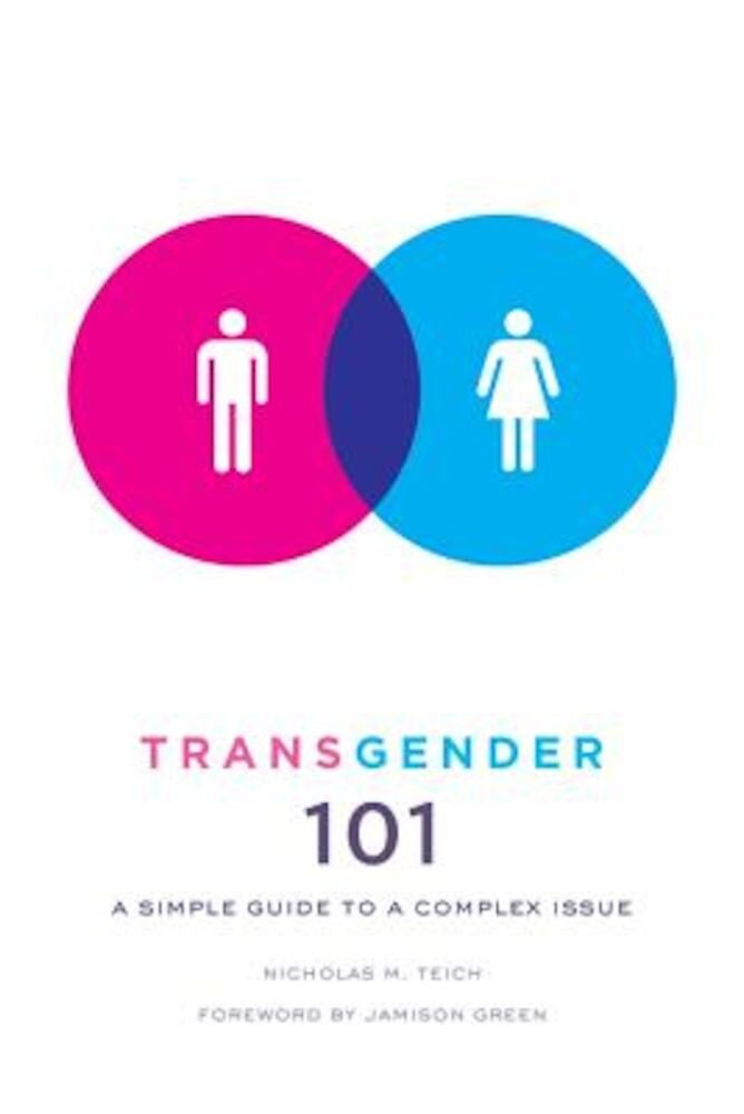 Transgender 101: A Simple Guide to a Complex Issue, Paperback