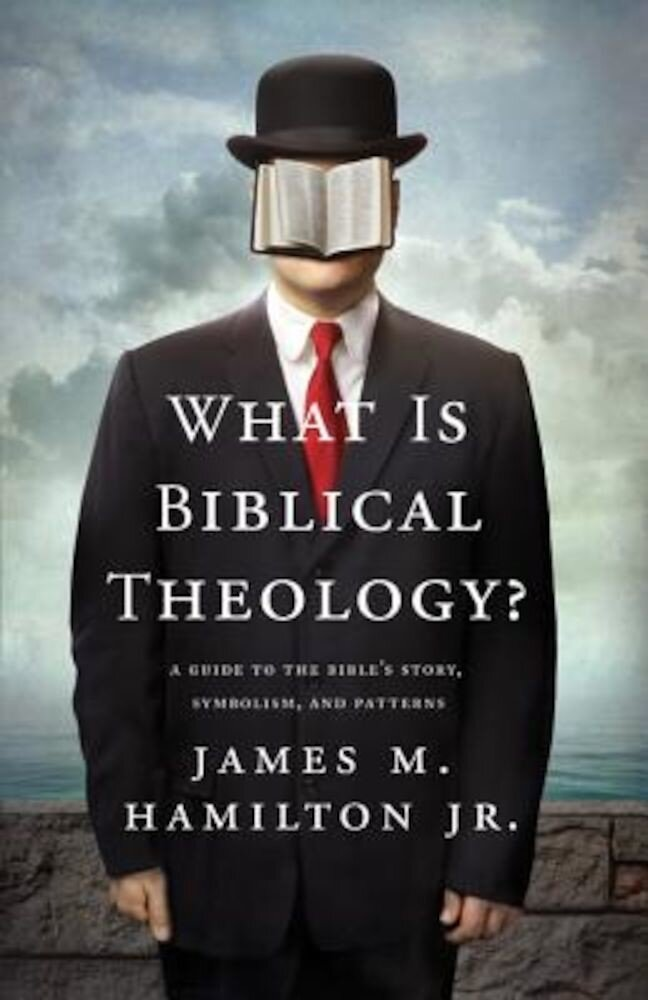 What Is Biblical Theology?: A Guide to the Bible's Story, Symbolism, and Patterns, Paperback