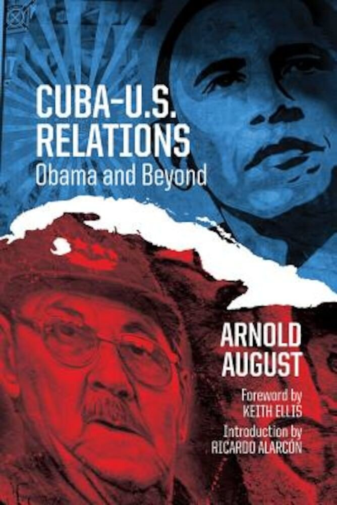 Cuba-U.S. Relations: Obama and Beyond, Paperback