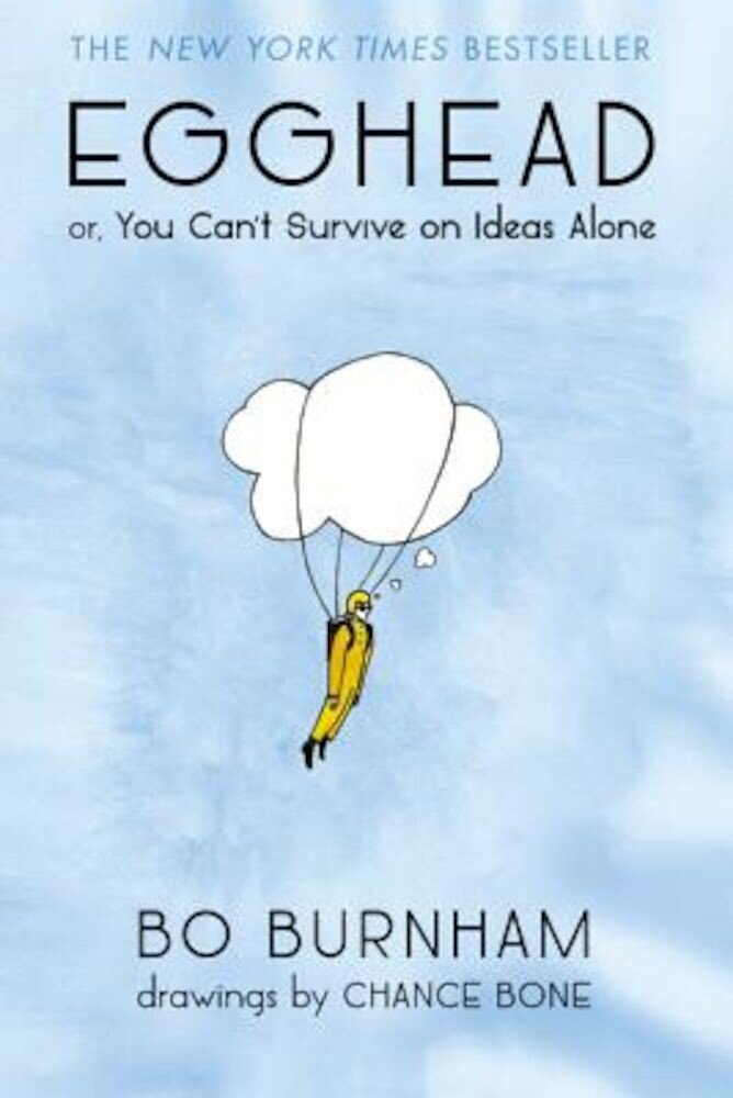 Egghead: Or, You Can't Survive on Ideas Alone, Paperback