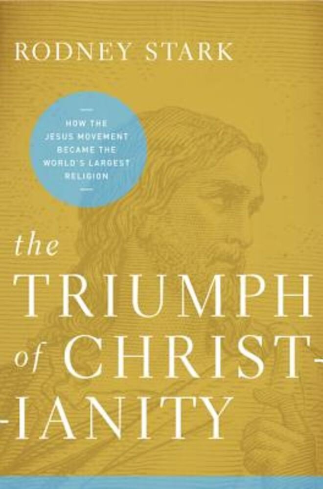 The Triumph of Christianity: How the Jesus Movement Became the World's Largest Religion, Paperback