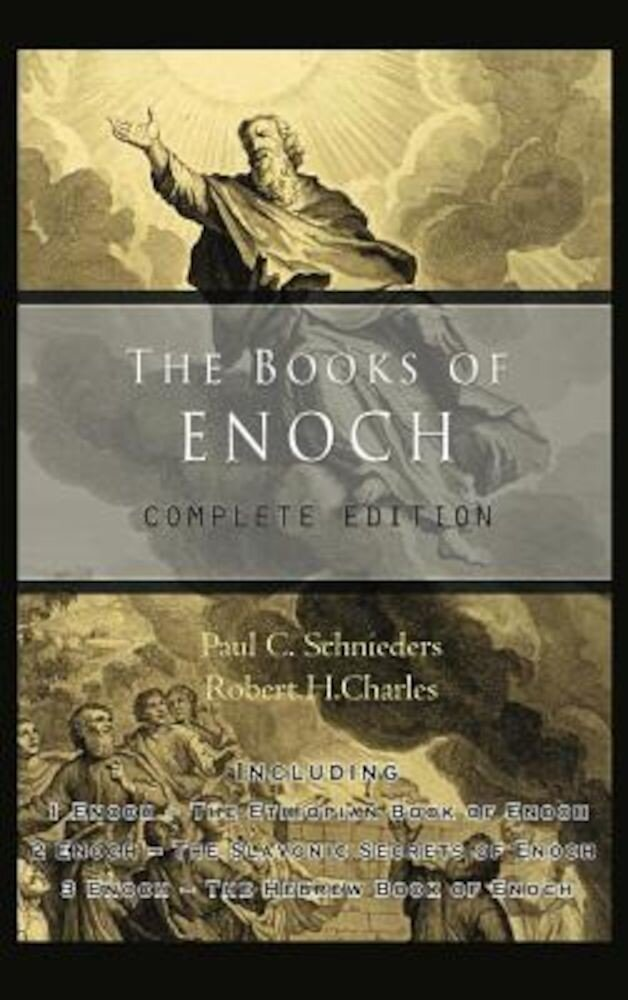 The Books of Enoch: Complete Edition: Including (1) the Ethiopian Book of Enoch, (2) the Slavonic Secrets and (3) the Hebrew Book of Enoch, Hardcover