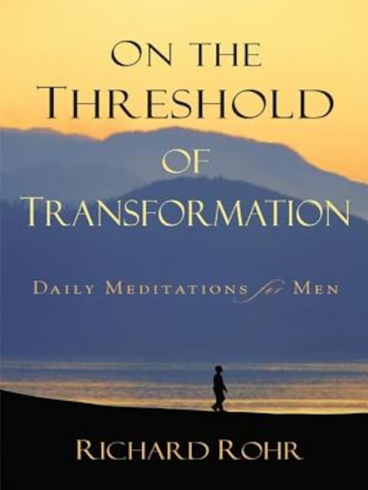 On the Threshold of Transformation: Daily Meditations for Men, Paperback