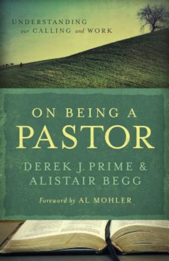 On Being a Pastor: Understanding Our Calling and Work, Paperback