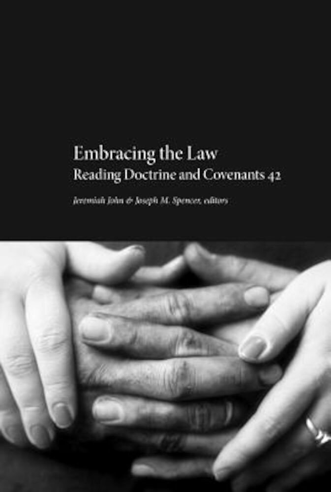 Embracing the Law: Reading Doctrine and Covenants 42, Paperback
