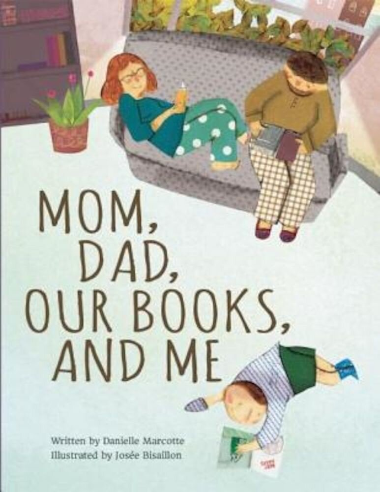Mom, Dad, Our Books, and Me, Hardcover