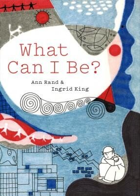 What Can I Be?, Hardcover