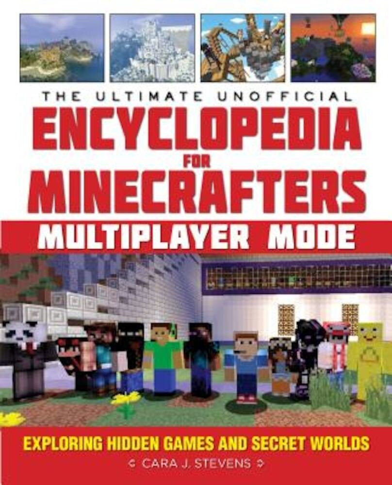 The Ultimate Unofficial Encyclopedia for Minecrafters: Multiplayer Mode: Exploring Hidden Games and Secret Worlds, Hardcover
