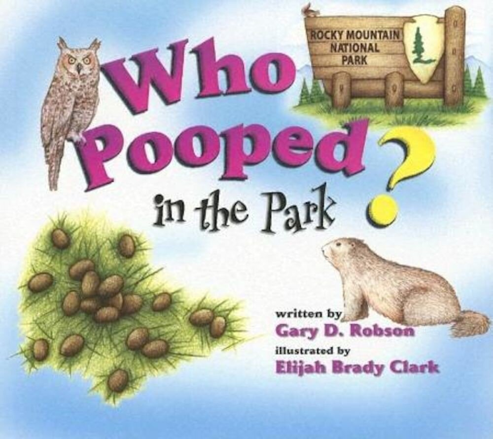 Who Pooped in the Park? Rocky Mountain National Park: Scats and Tracks for Kids, Paperback