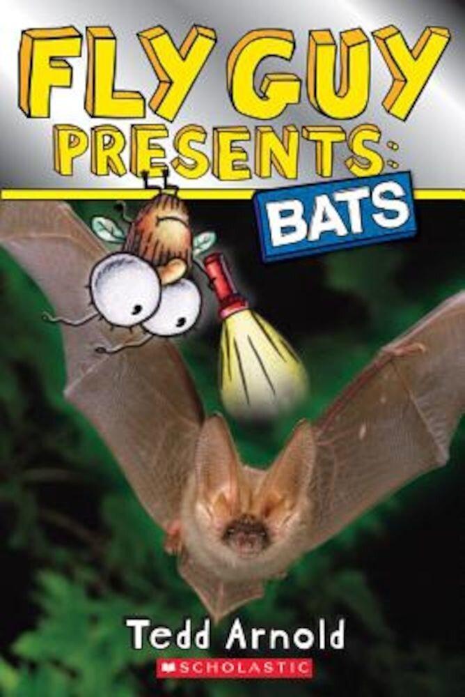Fly Guy Presents: Bats (Scholastic Reader, Level 2), Paperback
