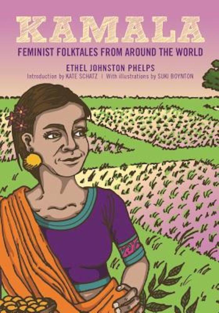Kamala: Feminist Folktales from Around the World, Hardcover