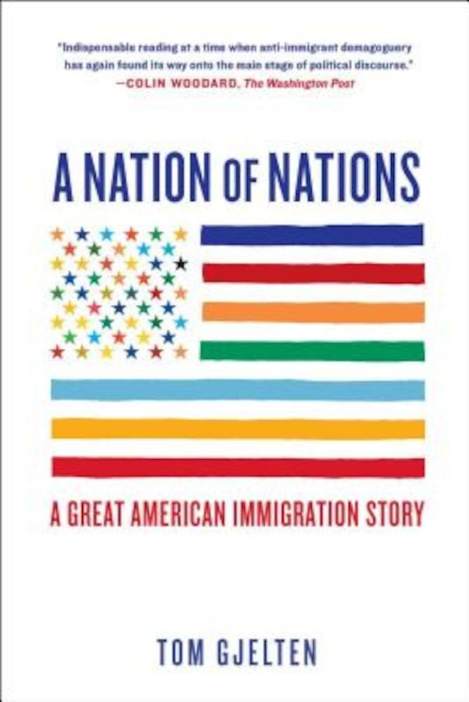 A Nation of Nations: A Great American Immigration Story, Paperback