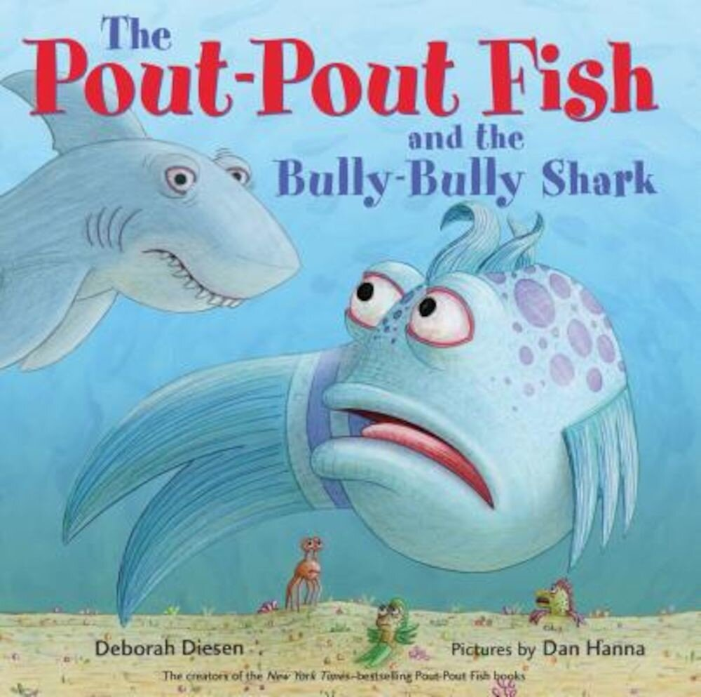 The Pout-Pout Fish and the Bully-Bully Shark, Hardcover