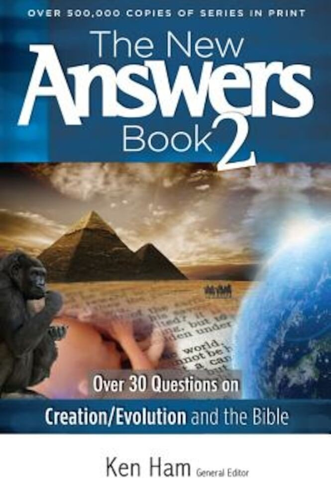 The New Answers Book 2: Over 30 Questions on Creation/Evolution and the Bible, Paperback